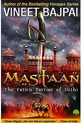 Mastaan: The Fallen Patriot of Delhi Kindle Edition