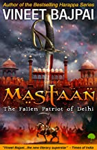 Mastaan: The Fallen Patriot of Delhi