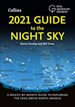 2021 Guide to the Night Sky: A Month-by-Month Guide to Exploring the Skies Above North America