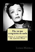 NO, NO ME ARREPIENTO DE NADA: Vida y canciones de Edith Piaf (Biodramas de famosos nº 1) (Spanish Edition)