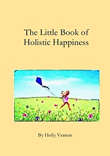 The Little Book of Holistic Happiness (English Edition)