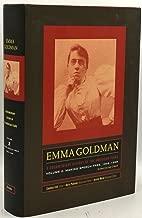 EMMA GOLDMAN A DOCUMENTARY HISTORY OF THE AMERICAN YEARS VOLUME 2 MAKING SPEECH FREE 1902-1909