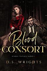 Blood Consort: Die Blutgemahlin - Eine Vampir Dark Romance (Blood Empires 1) (German Edition) Kindle Edition