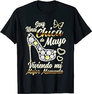 Soy una Chica de Mayo Viviendo mi Mejor Momento Camiseta