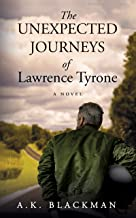 The Unexpected Journeys of Lawrence Tyrone: A Novel