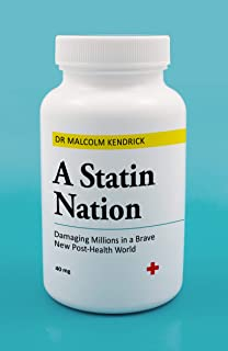 A Statin Nation: Damaging Millions in a Brave New Post-health World