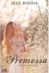 A PROMESSA (TRILOGIA CONQUISTAS Livro 2) eBook Kindle