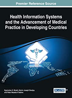 Health Information Systems and the Advancement of Medical Practice in Developing Countries