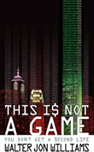 This Is Not A Game: You Don't Get a Second Life