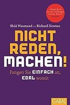 Nicht reden, machen!: Fangen Sie einfach an, egal womit (Dein Leben) (German Edition)