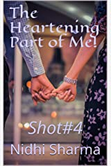 The Heartening Part of Me!: Shot#4 (LoveShots) Kindle Edition
