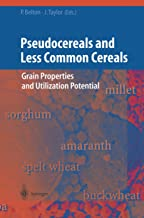Pseudocereals and Less Common Cereals: Grain Properties and Utilization Potential