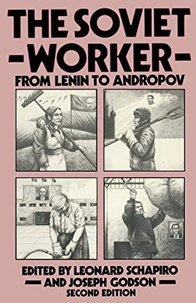 The Soviet Worker: From Lenin to Andropov