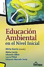 Educación Ambiental en el Nivel Inicial: Colección educación inicial (Spanish Edition)