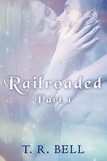 Railroaded (Part Book 1)