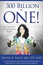 300 Billion to One: A true story of love and hope that defies the odds