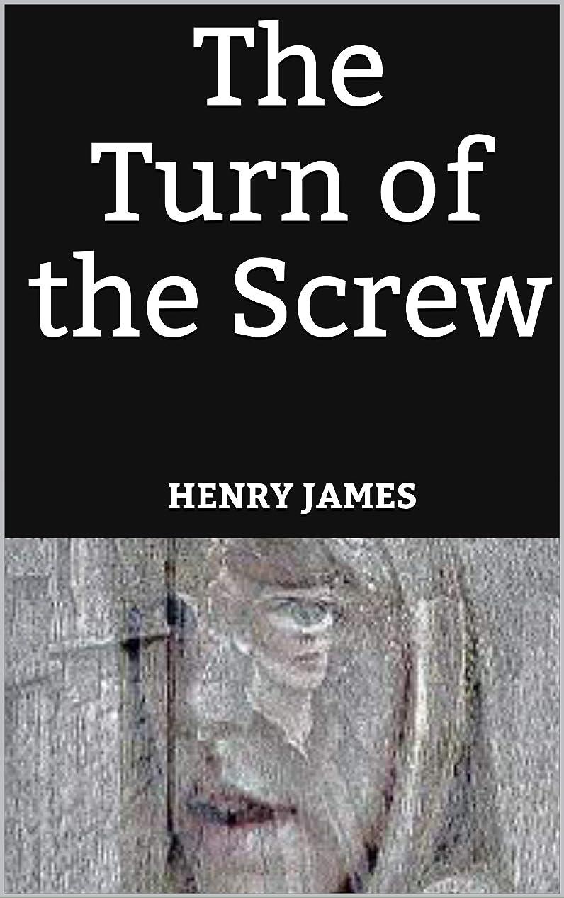 の慈悲でワイド有名The Turn of the Screw (English Edition)
