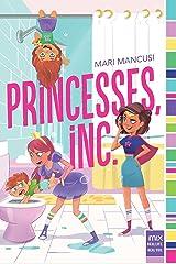 Princesses, Inc. (mix) Kindle Edition