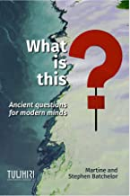 What is this?: Ancient questions for modern minds