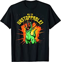 Now I Am Unstoppable T-Rex T-Shirt Funny Dinosaur Claws Tee