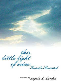 This Little Light of Mine: Twinkle Revisited