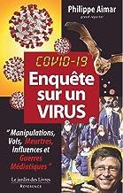 """Enquête sur un virus Covid 19: """"Manipulations, vols, meurtres, influeneces et guerres médiatiques"""""""