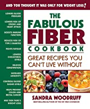 The Fabulous Fiber Cookbook: Great Recipes You Can't Live Without
