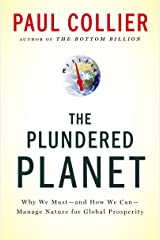 The Plundered Planet: Why We Must--and How We Can--Manage Nature for Global Prosperity Kindle Edition