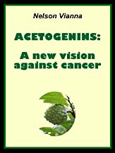 Acetogenins: A new vision against cancer