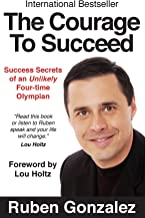 Best the courage to succeed by ruben gonzalez Reviews