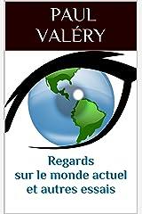 Regards sur le monde actuel et autres essais (Edition revue et augmentée) (French Edition) Kindle Edition