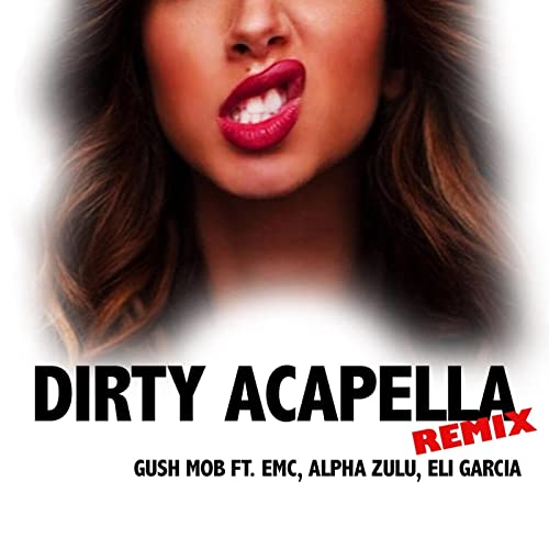 Dirty Acapella (Gucci Polo) [Remix] (feat. Emc, Alpha Zulu & Eli ...