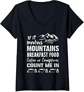 Womens If It Involves Mountains Breakfast Food Coffee Or Campfires V-Neck T-Shirt