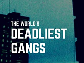 The World's Deadliest Gangs