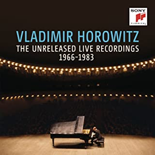 Vladimir Horowitz: The Unreleased Live Recordings 1966-1983