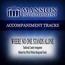 Where No One Stands Alone (Traditional Country) [Accompaniment Track]