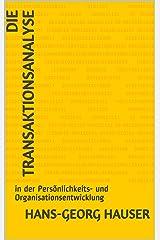 Die Transaktionsanalyse: in der Persönlichkeits- und Organisationsentwicklung Kindle Ausgabe