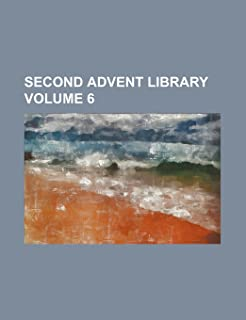 Second Advent Library Volume 6