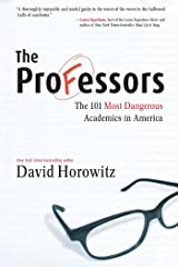 The Professors: The 101 Most Dangerous Academics in America Kindle Edition
