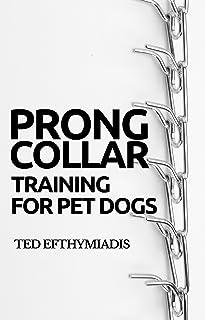 Prong Collar Training Pet Dogs ebook