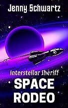 Space Rodeo (Interstellar Sheriff Book 2)