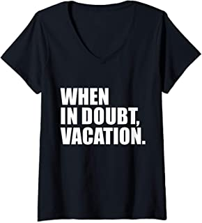 Womens When in Doubt Vacation Wanderlust Road Trip Travel Gift V-Neck T-Shirt