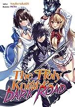 The Holy Knight's Dark Road: Volume 1 (The Holy Knight's Dark Road)