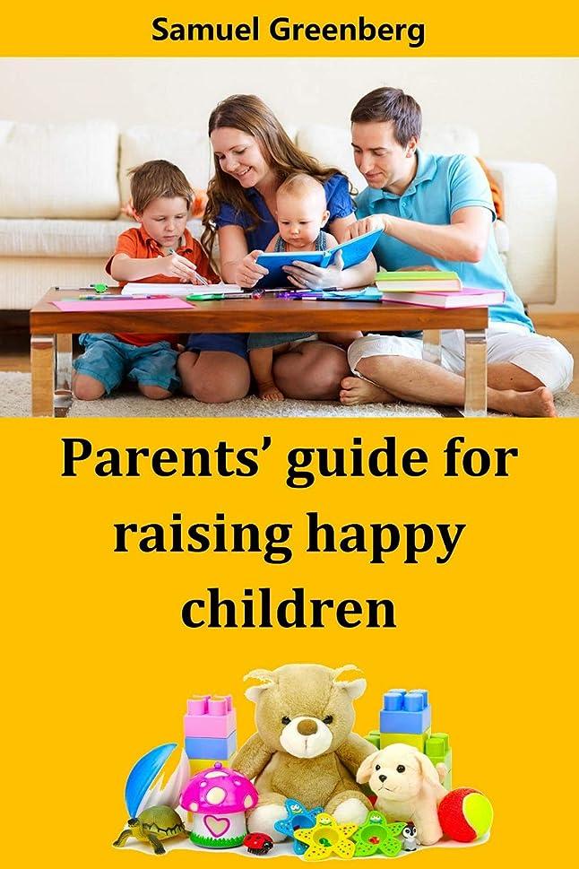 苦い圧縮好きParents' guide for raising happy children (English Edition)