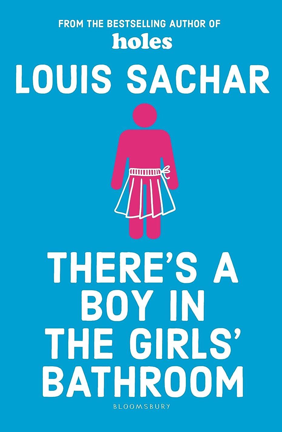 衣服恥代表するThere's a Boy in the Girls' Bathroom (English Edition)