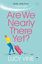 Are We Nearly There Yet?: The ultimate laugh-out-loud read to escape with (English Edition)