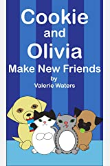 Cookie and Olivia Make New Friends Kindle Edition