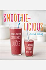 Smoothie-licious: Power-Packed Smoothies and Juices the Whole Family Will Love Kindle Edition