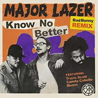 ffd5cad54616 Know No Better [Explicit] (Bad Bunny Remix)