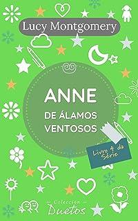 Anne de Álamos Ventosos (Coleção Duetos): Livro 4 da série Anne de Green Gables